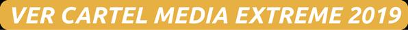BOTON-VER-CARTEL-MEDIA-EXTREME-2019